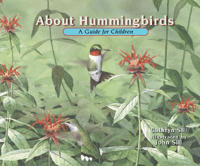About Hummingbirds by Cathryn Sill