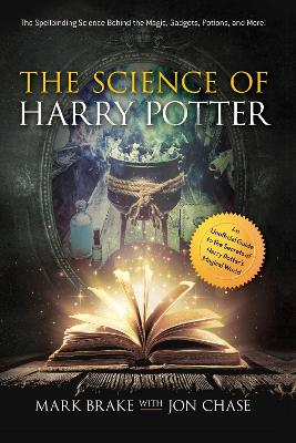 The Science of Harry Potter by Mark Brake