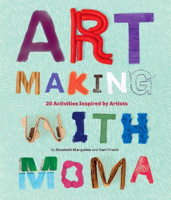 Art Making with MoMA by Elizabeth Margulies