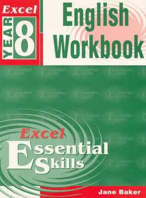 Excel Year 8 English Workbook: Year 8 by Jane Baker