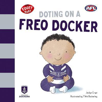 Doting on a Freo Docker: Fremantle Dockers book