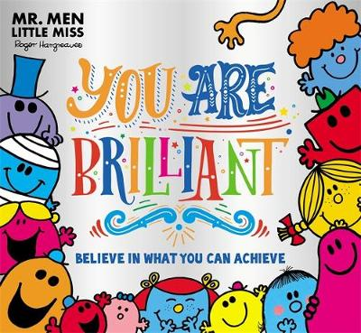 Mr. Men Little Miss: You are Brilliant: Believe in what you can achieve by Adam Hargreaves