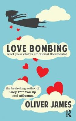 Love Bombing by Oliver James