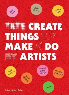 Tate Create Things to Make & Do by Sally Tallant