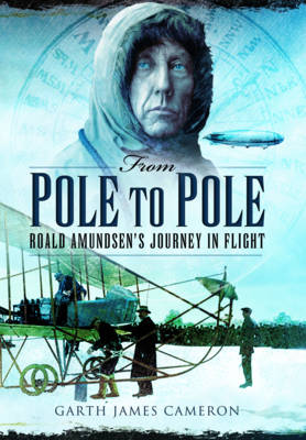 From Pole to Pole by Garth Cameron