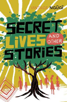 Secret Lives & Other Stories by Ngugi wa Thiong'o