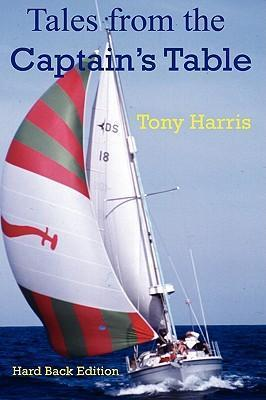 Tales from the Captain's Table by Tony Harris