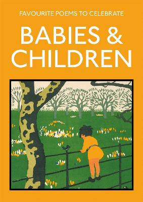 Favourite Poems to Celebrate Babies and Children: poetry to celebrate the child by Lucy Gray