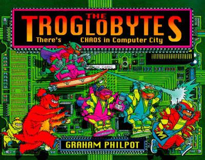The Troglobytes by Graham Philpot
