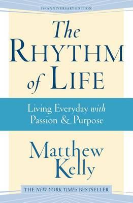 The Rhythm of Life by Kelly Matthew
