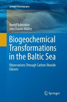 Biogeochemical Transformations in the Baltic Sea: Observations Through Carbon Dioxide Glasses by Bernd Schneider