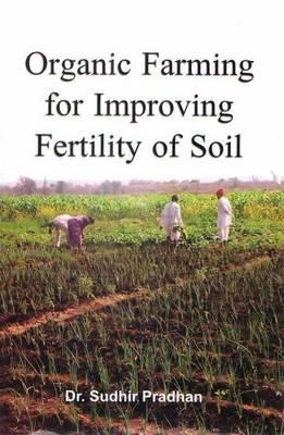 Organic Farming for Improving Fertility of Soil by Sudhir Pradhan