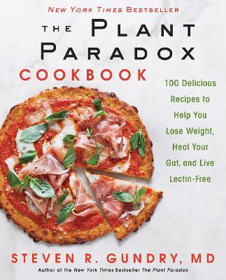 Plant Paradox Cookbook by Steven R. Gundry