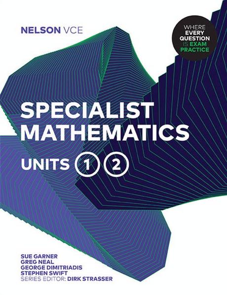 Nelson VCE Specialist Mathematics Units 1 & 2 (Student Book with 4  Access Codes) by Sue Garner