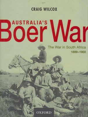 Australia's Boer War by Craig Wilcox