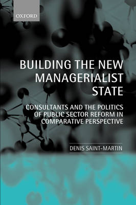 Building the New Managerialist State by Denis Saint-Martin