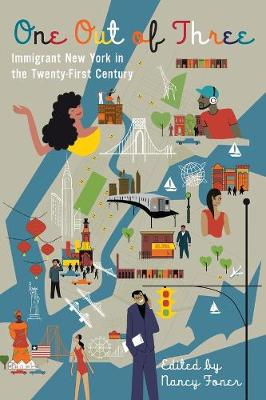 One Out of Three: Immigrant New York in the Twenty-First Century by Nancy Foner