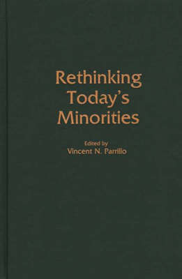 Rethinking Today's Minorities by Vincent Parrillo
