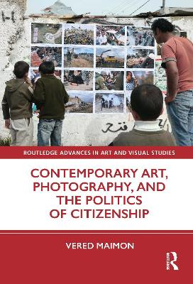 Contemporary Art, Photography, and the Politics of Citizenship book