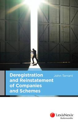 Deregistration and Reinstatement of Companies and Schemes by John Tarrant