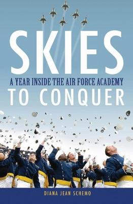 Skies to Conquer by Diana Jean Schemo