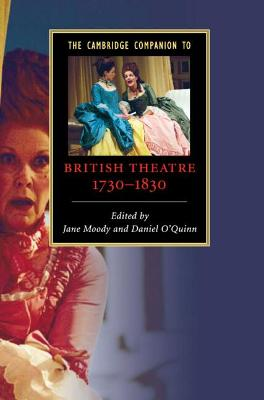 Cambridge Companion to British Theatre, 1730-1830 by Jane Moody