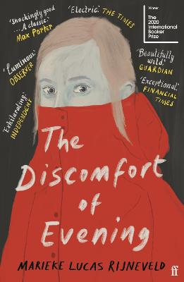The Discomfort of Evening: WINNER OF THE BOOKER INTERNATIONAL PRIZE 2020 by Marieke Lucas Rijneveld