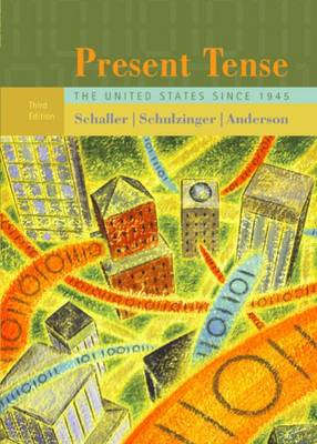 Present Tense: The United States Since 1945 by Karen Anderson