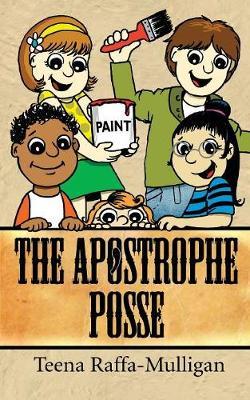 The Apostrophe Posse by Teena Raffa-Mulligan