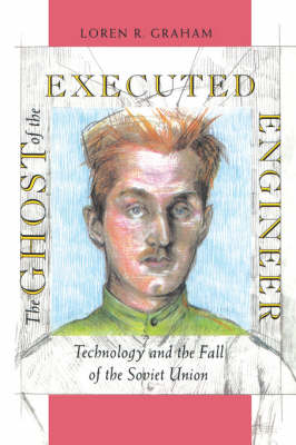 The Ghost of the Executed Engineer by Loren Graham