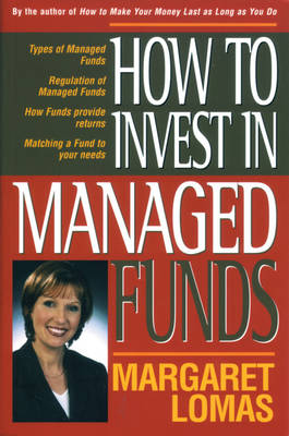 How to Invest in Managed Funds by Margaret Lomas
