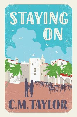 Staying On by C. M. Taylor