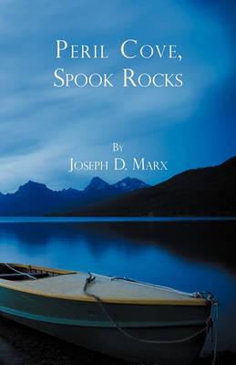 Peril Cove, Spook Rocks by Joseph D Marx