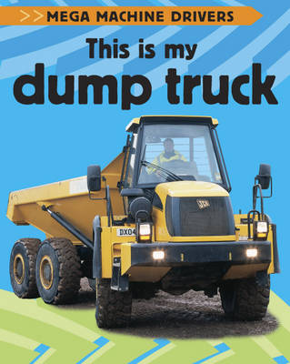 This is My Dump Truck by Chris Oxlade