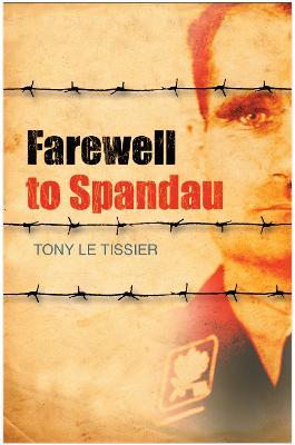 Farewell to Spandau by Tony Tissier