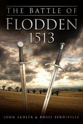 The Battle of Flodden 1513 by John Sadler