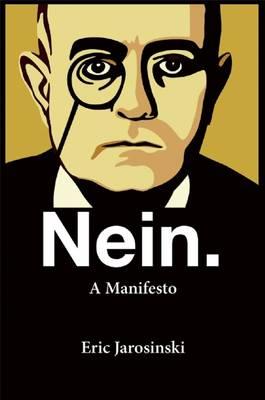 Nein. a Manifesto by Eric Jarosinski