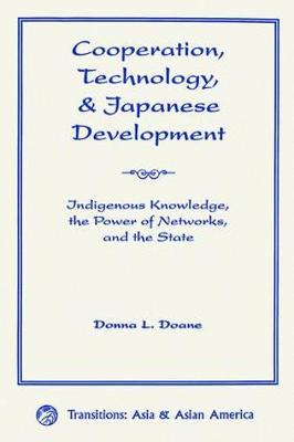 Cooperation, Technology, And Japanese Development book