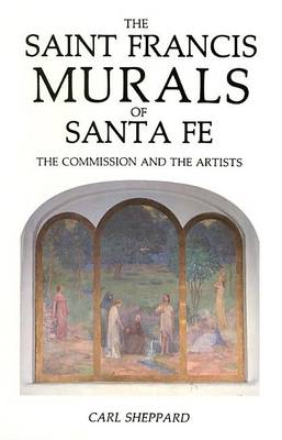 The Saint Frances Murals of Santa Fe by Carl Sheppard