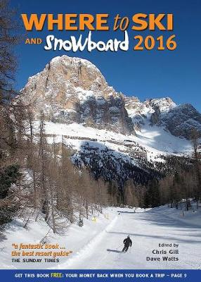 Where to Ski & Snowboard 2016 by Chris Gill