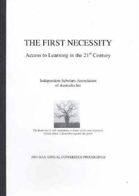 The First Necessity: Access to Learning in the 21st Century by Richard Denniss