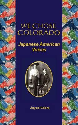 We Chose Colorado by Joyce Lebra