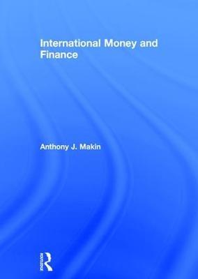 International Money and Finance by Anthony J. Makin