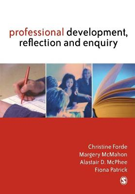 Professional Development, Reflection and Enquiry by Christine Forde
