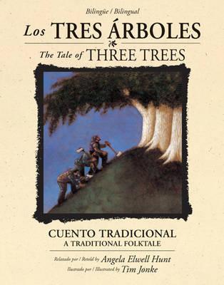 The Los Tres �rboles / The Tale of Three Trees (Biling�e / Bilingual) by Angela Elwell Hunt