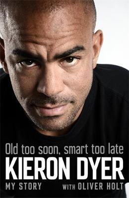 Old Too Soon, Smart Too Late by Oliver Holt