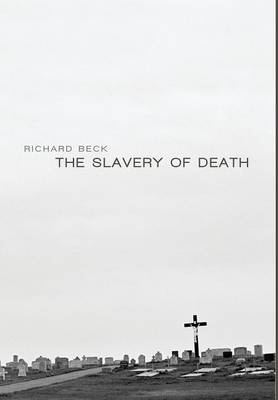 Slavery of Death by Richard Beck