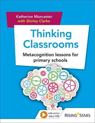 Thinking Classrooms: Metacognition lessons for primary schools by Katherine Muncaster