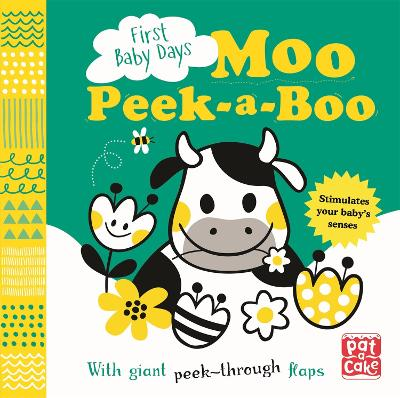 First Baby Days: Moo Peek-a-Boo: A board book with giant peek-through flaps by Pat-a-Cake