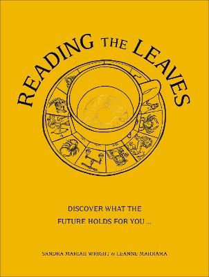 Reading The Leaves: Discover what the future holds for you, through a cup of your favourite brew book